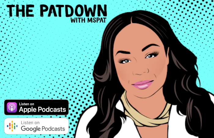 The Patdown Podcast – Ms  Pat